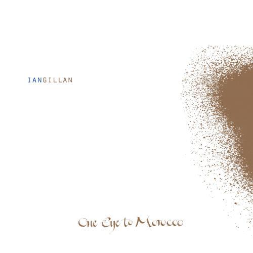 Ian Gillan— One Eye ToMorocco (2009)