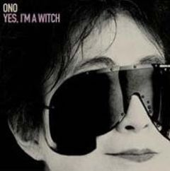 Yoko Ono— «Yes, I'maWitch».
