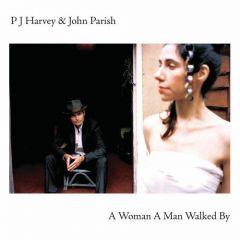 PjHarvey & John Parish— AWoman AMan Walked By