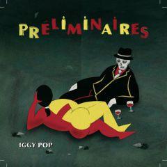 Iggy Pop— Preliminaires (2009). Панк исполняет джаз? Нет, всё намного интереснее!