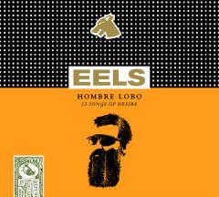 Eels— «Hombre Lobo: 12Songs ofDesire» (2009)